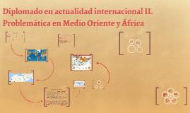 Diplomado en actualidad internacional II