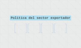 Politica del sector exportador