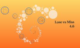 Lose vs Miss