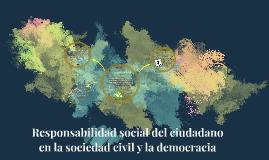 Copy of Responsabilidad social del ciudadano en la sociedad civil y