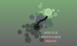 MODELOS DE NEGOCIOS-PLAN DE NEGOCIOS
