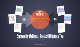 Community Wellness: Project Milestone Two