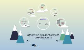 DIDÁCTICA DE LAS PRÁCTICAS GIMNÁSTICAS III