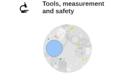 Copy of Tools, measurement and safety