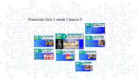 Premium Unit 1 week 1 lesson 5