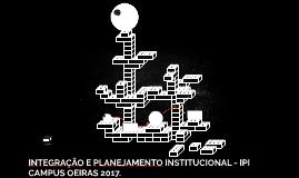 INTEGRAÇÃO E PLANEJAMENTO INSTITUCIONAL - IPI CAMPUS OEIRAS