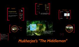 "Mukherjee's ""The Middleman"""