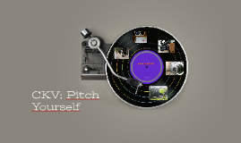 CKV; Pitch Yourself