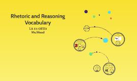 Rhetoric and Reasoning Vocabulary