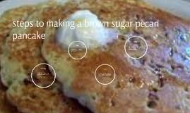 steps to making a brown sugar pecan pancake
