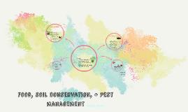 Food, soil conservation, + Pest management