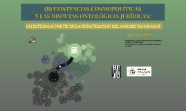 (R) EXISTENCIAS COSMOPOLÍTICAS Y LAS DISPUTAS ONTOLÓGICO-JUR