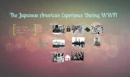 The Japanese American Experience During WWII