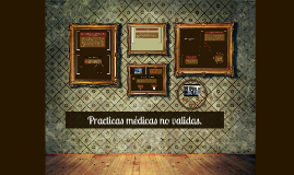 Copy of Practicas médicas no validas.