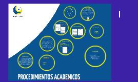 Copy of PROCEDIMIENTOS ACADEMICOS