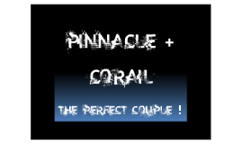 Copy of Corail-Pinnacle tips and tricks