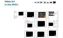 Video Art - 2010's