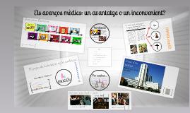Copy of Els avenços mèdics: un avantatge o un inconvenient?