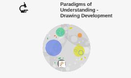 Paradigms of Understanding - Drawing Development