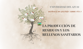 LA PRODUCCIÓN DE RESIDUOS Y LOS RELLENOS SANITARIOS