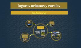 Copy of Lugares urbanos y rurales