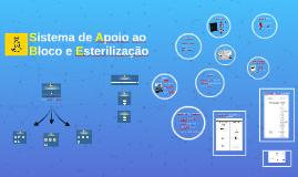 Copy of Sistema de Apoio ao Bloco e Esterilização - SABE