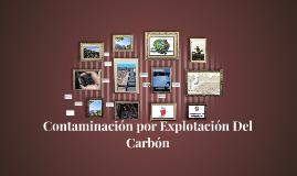 Contaminación por Explotación Del Carbon