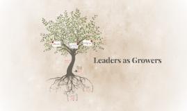 Leaders as Growers