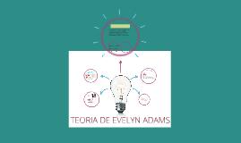 Copy of Copy of TEORIA DE EVELYN ADAMS