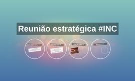 Reunião estratégica #INC