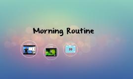 Mrs. Supaks' Morning Routine