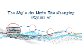 The Sky's the Limit: The Changing Skyline of