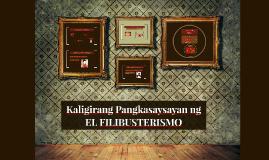 Copy of Kaligirang Pangkasaysayan ng EL FILIBUSTERISMO