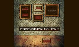 Copy of PARADIGMA CONSTRUCTIVISTA EN LA EDUCACIÓN