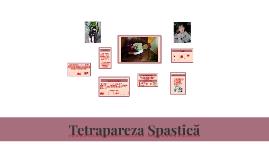 Copy of Tetrapareza Spastică