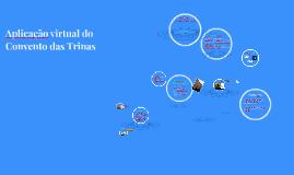 Copy of Aplicação virtual do Convento das Trinas