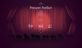 Copy of Copy of Present Perfect
