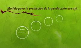 Modelo para la predicción de la producción de café.