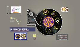Nuestra Fundacion Rotaria. Julio Grazioso