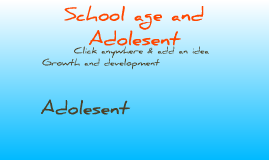 School age and Adolesent
