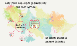 Ages four and older & guidelines for fast action