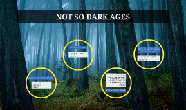 NOT SO DARK AGES