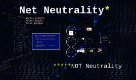 Copy of Net Neutrality*