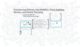 Transferring Patients, Safe Mobility, Using Assistive Device