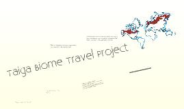 Taiga Biome Travel Project!