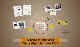 S4x16: In The Wild