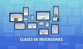 Copy of CLASES DE INVERSIONES