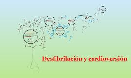 Copy of Desfibrilación y cardioversión