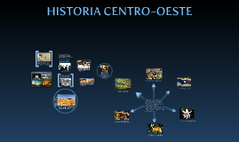 Historia Centro-Oeste