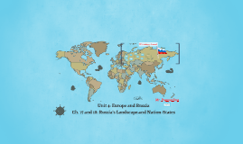 Chapter 17 and 18: Russia's Landscape and Nation-States